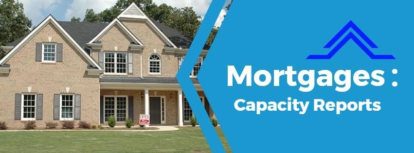 Mortgage capacity reports